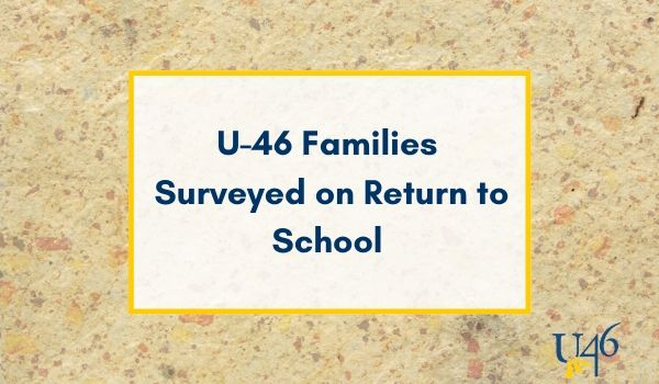 U-46 Families Asked to Complete Brief Survey About Return to School